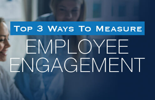 Top 3 Ways To Measure Employee Engagement