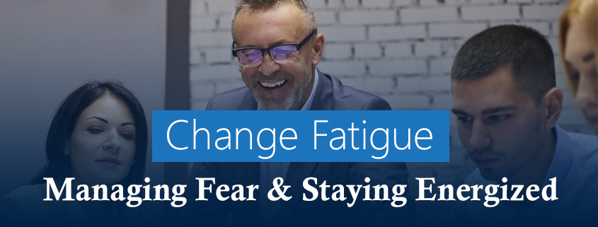 Managing Fear and Staying Energized