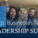 3 Things Businesses Need For Leadership Success