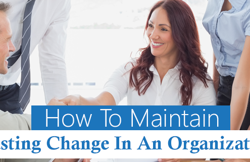 How To Maintain Lasting Change In An Organization