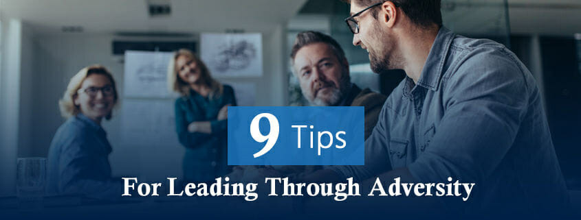 9 Tips for Leading Through Adversity